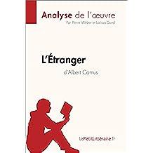 L'Étranger d'Albert Camus (Analyse de l'œuvre): Comprendre la littérature avec lePetitLittéraire.fr (Fiche de lecture) (French Edition)