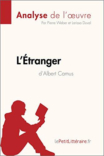 L'tranger d'Albert Camus (Analyse de l'uvre): Comprendre la littrature avec lePetitLittraire.fr (Fiche de lecture)