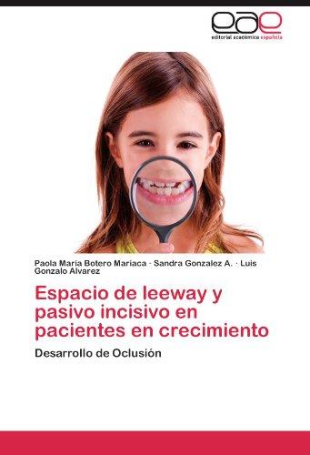 Espacio de Leeway y Pasivo Incisivo En Pacientes En Crecimiento por Paola Mar Botero Mariaca