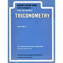 Theory and Problems of Plane and Spherical Trigonometry by Ayres, Frank, Jr. (1954) Paperback