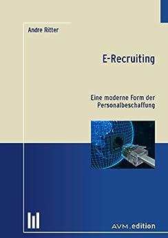E-Recruiting: Eine moderne Form der Personalbeschaffung