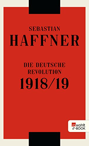 Die deutsche Revolution 1918/19 (German Edition) por Sebastian Haffner