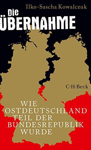 Die Übernahme: Wie Ostdeutschland Teil der Bundesrepublik wurde