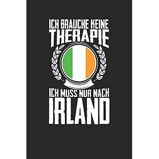 Ich brauche keine Therapie ich muss nur nach Irland: Notizbuch A5 kariert 120 Seiten, Notizheft / Tagebuch / Reise Journal, perfektes Geschenk für den Urlaub in Irland