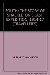 South: The Story of Shackleton's Last Expedition, 1914-17 (Traveller's)