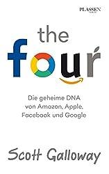 The Four - Die geheime DNA von Amazon, Apple, Facebook und Google (German Edition)