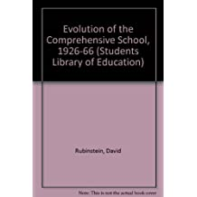 Evolution of the Comprehensive School, 1926-66 (Students Library of Education)