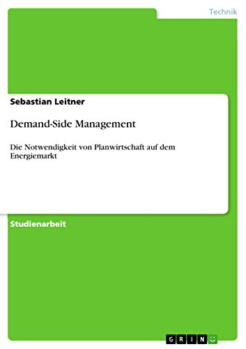 Demand-Side Management: Die Notwendigkeit von Planwirtschaft auf dem Energiemarkt -