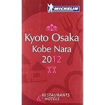 Guide MICHELIN Kyoto Osaka Kobe Nara 2012