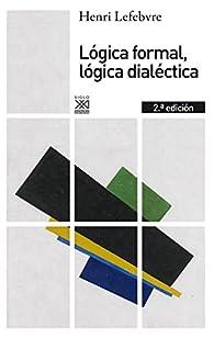 Lógica formal, lógica dialéctica par Henri Lefebvre