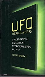 UFO Headquarters : An Investigation on Current Extraterrestrial Activity