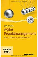 Agiles Projektmanagement: Scrum, Use Cases, Task Boards & Co. (Haufe TaschenGuide) Taschenbuch
