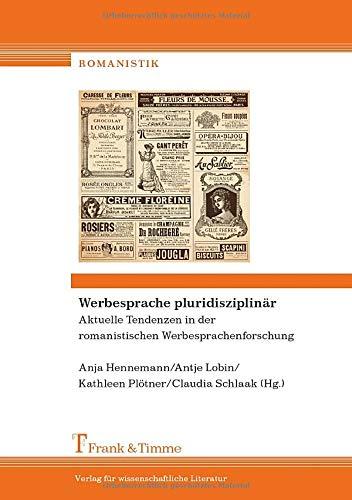 Werbesprache pluridisziplinär - Aktuelle Tendenzen in der romanistischen Werbesprachenforschung (Romanistik)