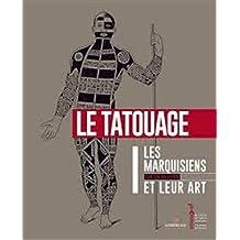 Les marquisiens et leur art : Tome 1, Le tatouage
