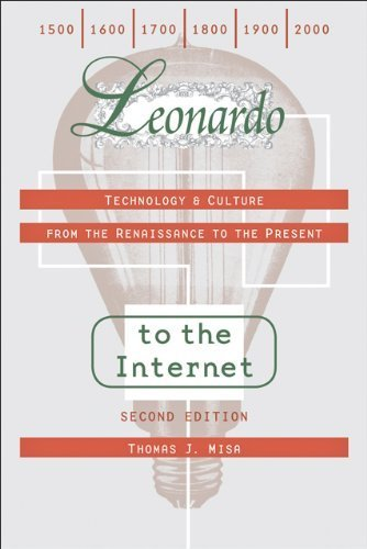 Leonardo to the Internet: Technology and Culture from the Renaissance to the Present (Johns Hopkins Studies in the History of Technology) by Thomas J. Misa (2011-05-16)