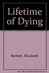 Lifetime of Dying