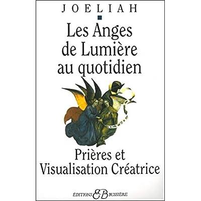 Les Anges de Lumière au Quotidien / Prières et Visualisation Créatrice