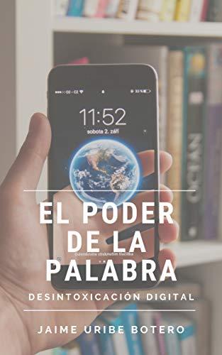 El poder de la Palabra: Desintoxicación Digital (Spanish Edition)