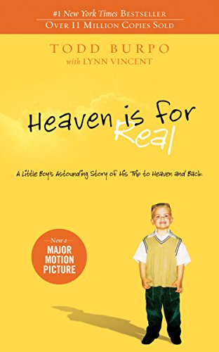 Heaven is for Real: A Little Boy's Astounding Story of His Trip to Heaven and Back (English Edition) - Angeln Nebraska