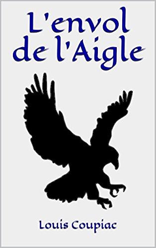 L'envol de l'Aigle (Les Initiés t. 1) par Louis Coupiac