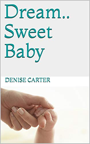 Dream.. Sweet Baby por Denise Carter epub