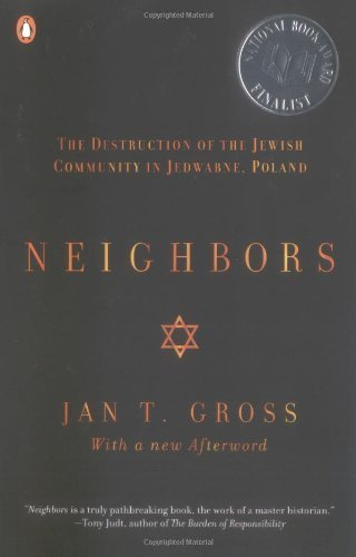 Neighbors: The Destruction of the Jewish Community in Jedwabne, Poland by Gross, Jan T. (2002) Paperback