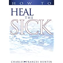 How to Heal the Sick (English Edition)
