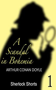 A Scandal in Bohemia (Illustrated) [THE FIRST SHERLOCK HOLMES SHORT STORY] (English Edition)