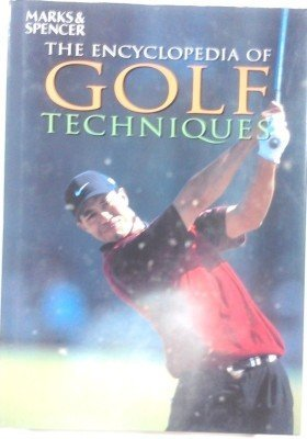 THE ENCYCLOPEDIA OF GOLF TECHNIQUES.