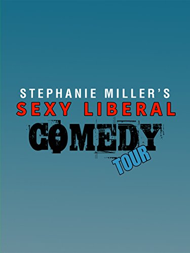 stephanie-millers-sexy-liberal-comedy-tour