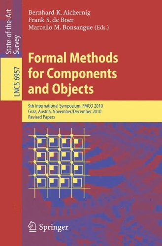Formal Methods for Components and Objects: 9th International Symposium, FMCO 2010, Graz, Austria, November 29 - December 1, 2010 (Programming and Software Engineering)