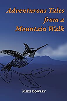 Adventurous Tales from a Mountain Walk by [Bowley, Mike]