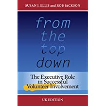 From the Top Down, UK Edition: The Executive Role in Successful Volunteer Involvement
