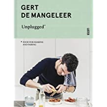Gert De Mangeleer Unplugged: Food for Sharing and Pairing