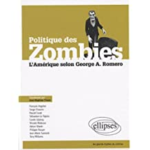 Politique des zombies : L'Amérique selon George A. Romero