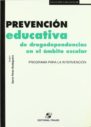 Prevención educativa de drogodependencias en el ámbito escolar: programa para la intervención (Monografías Escuela Española. Educación al día)