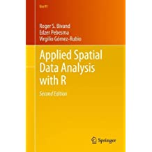 Applied Spatial Data Analysis with R (Use R!)