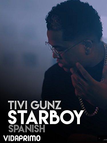 Tivi Gunz - Starboy - Spanish Version [OV]