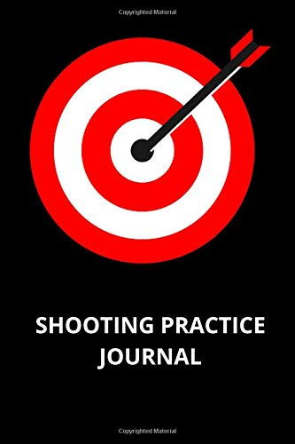 Shooting Practice Journal: The Perfect Notebook for Keeping Records of Rounds, Distance and Stats for All Archery Lovers