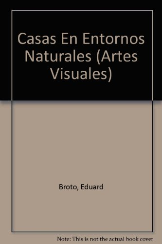 Casas En Entornos Naturales (Artes Visuales) por Eduard Broto