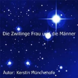 astrologie die zwillingefrau wer passt zu ihr ebook kerstin m nchehofe kindle shop. Black Bedroom Furniture Sets. Home Design Ideas