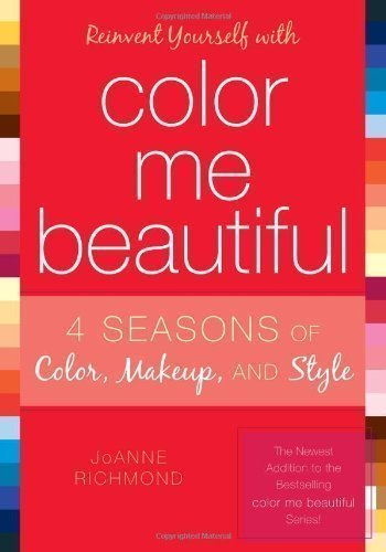 Reinvent Yourself with Color Me Beautiful by Joanne Richmond (2008)