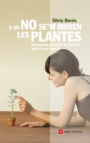 A mi no se'm moren les plantes (Inspira) por Silvia Burés Pastor