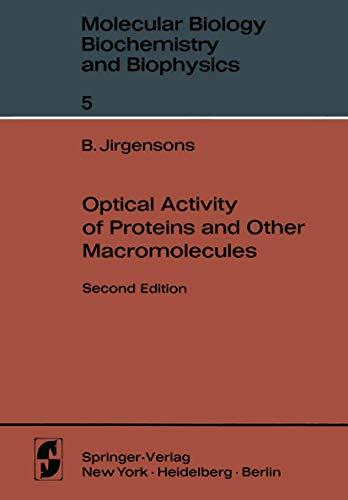 Optical Activity of Proteins and Other Macromolecules (Molecular Biology, Biochemistry and Biophysics   Molekularbiologie, Biochemie und Biophysik, Band 5)