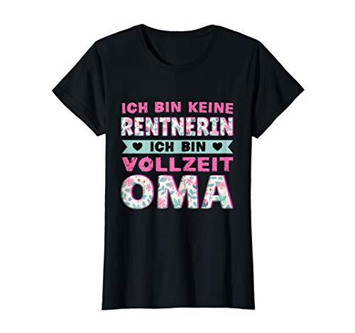 Damen Ich bin keine Rentnerin ich bin Vollzeit Oma Rente Geschenk T-Shirt