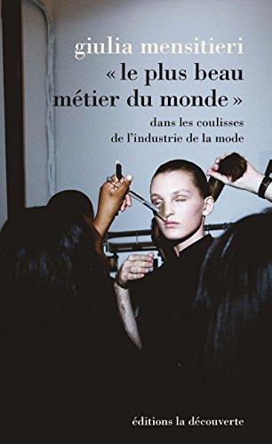 Le plus beau métier du monde : dans les coulisses de l'industrie de la mode