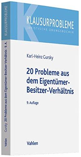 20 Probleme aus dem Eigentümer-Besitzer-Verhältnis