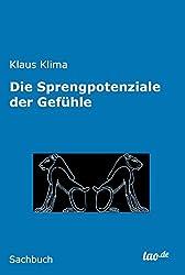 Die Sprengpotenziale der Gefühle (German Edition)