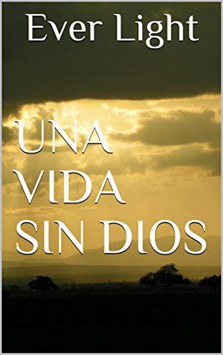 Una vida sin Dios por Ever Light