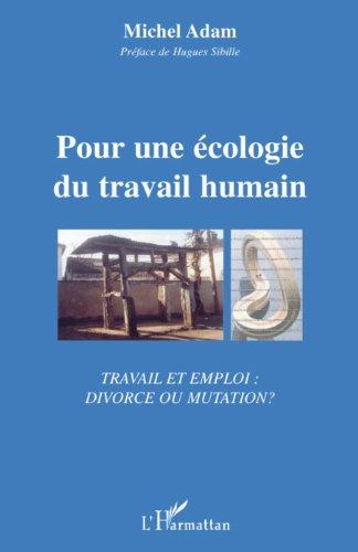 Pour une cologie du travail humain : Travail et Emploi : divorce ou mutation ?